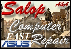 Asus Shrewsbury Fast Laptop Repair- Asus Salop PC Repair